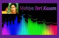 "آهنگ عاشقانهٔ هندی ""Mahiya Teri Kasam""."