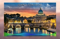 """آهنگ زیبای ایتالیایی """"Incko Etardino""""."""