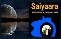 """آهنگ عاشقانهٔ هندی """"Saiyaara"""" (سیّاره)."""