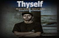 دانلود آهنگ مهرداد غلامی تایسلف (Mehrdad Gholami Thyself)