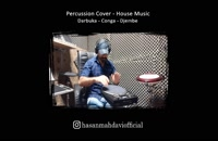 Percussion Cover - House Style {Darbuka - Conga - Djembe}