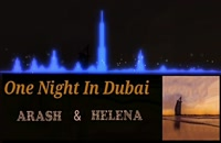 """آهنگ زیبای فارسی _ انگلیسی """"One Night In Dubai"""""""