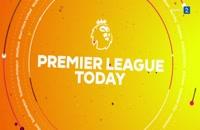 برنامه Premier League Today؛ لیگ برتر انگلیس - 21 شهریور 1398