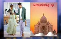 """آهنگ زیبای هندی """"Mehandi Rang Layi""""."""