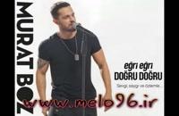 دانلود آهنگ Egri Egri Dogru Dogru از Murat Boz